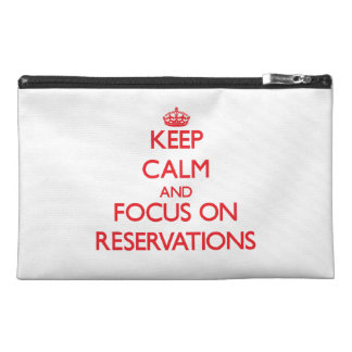 Keep Calm and focus on Reservations Travel Accessories Bags