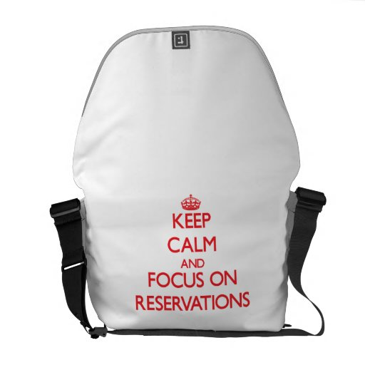 Keep Calm and focus on Reservations Messenger Bags