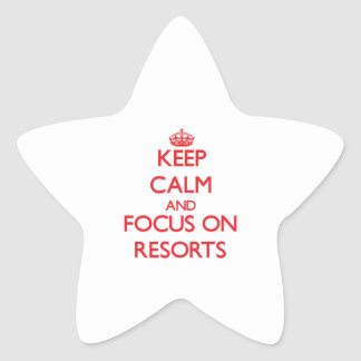 Keep Calm and focus on Resorts Stickers
