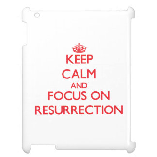 Keep Calm and focus on Resurrection Case For The iPad