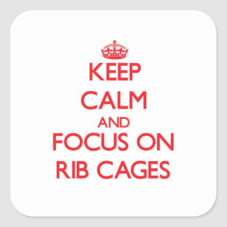 Keep Calm and focus on Rib Cages Square Sticker