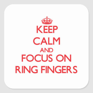 Keep Calm and focus on Ring Fingers Square Sticker
