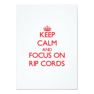 Keep Calm and focus on Rip Cords Invites