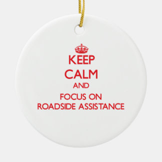 Keep Calm and focus on Roadside Assistance Round Ceramic Decoration