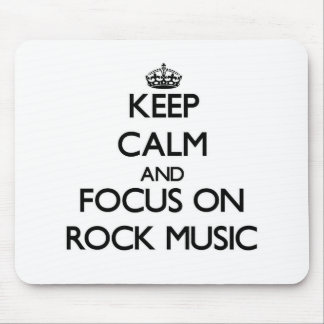 Keep Calm and focus on Rock Music Mousepad