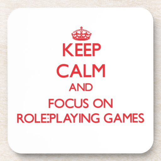 Keep calm and focus on Role-Playing Games Drink Coasters
