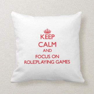 Keep calm and focus on Role-Playing Games Throw Pillow