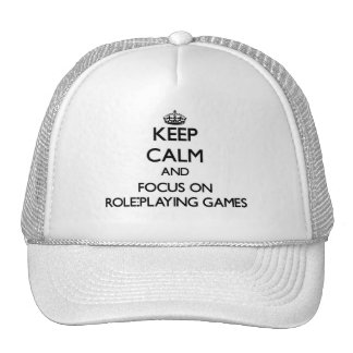 Keep calm and focus on Role-Playing Games Hats