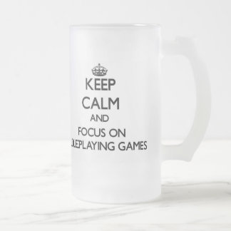 Keep calm and focus on Role-Playing Games Frosted Beer Mugs