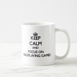 Keep calm and focus on Role-Playing Games Coffee Mugs