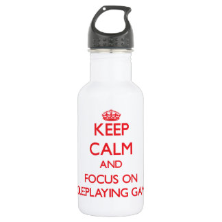 Keep calm and focus on Role-Playing Games 532 Ml Water Bottle