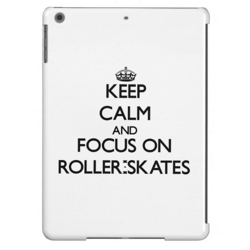 Keep Calm and focus on Roller-Skates iPad Air Cover