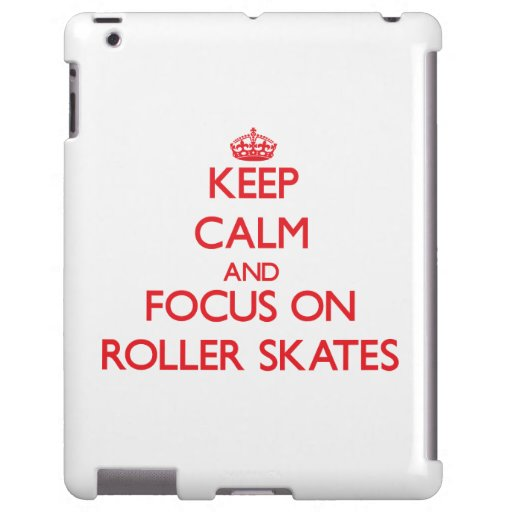Keep Calm and focus on Roller Skates