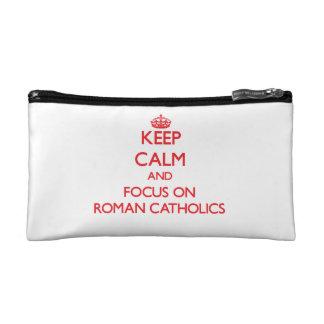Keep Calm and focus on Roman Catholics Cosmetics Bags