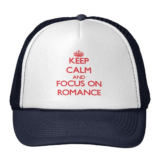 Keep Calm and focus on Romance Mesh Hats