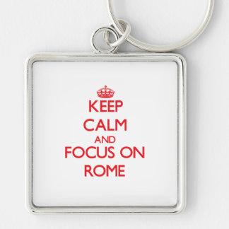 Keep Calm and focus on Rome Key Chain