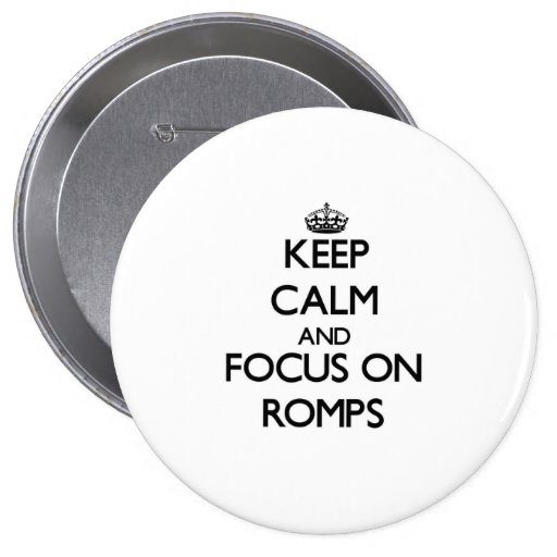 Keep Calm and focus on Romps Buttons