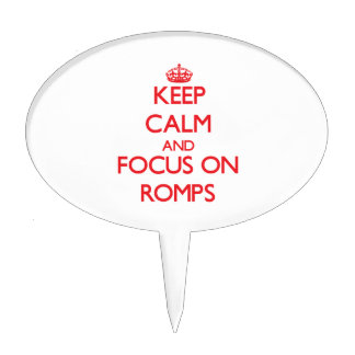 Keep Calm and focus on Romps Cake Pick