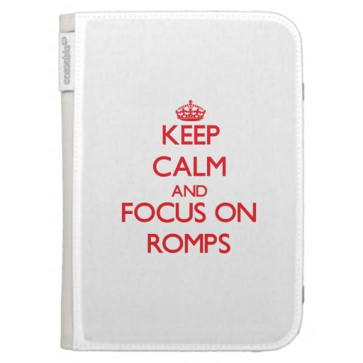 Keep Calm and focus on Romps Kindle Keyboard Case