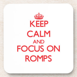 Keep Calm and focus on Romps Beverage Coaster