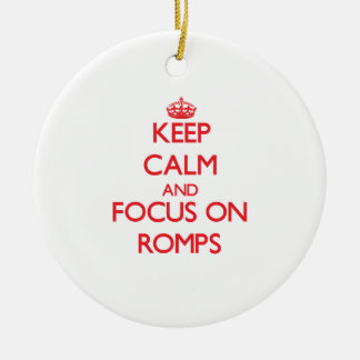 Keep Calm and focus on Romps Ornament