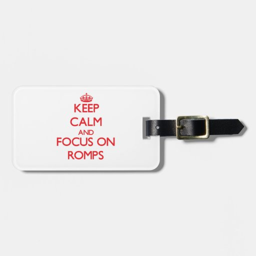 Keep Calm and focus on Romps Bag Tags
