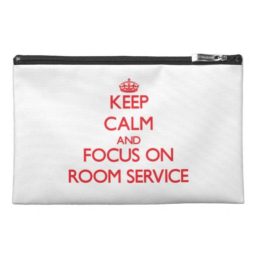 Keep Calm and focus on Room Service Travel Accessories Bags