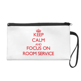 Keep Calm and focus on Room Service Wristlet Clutches