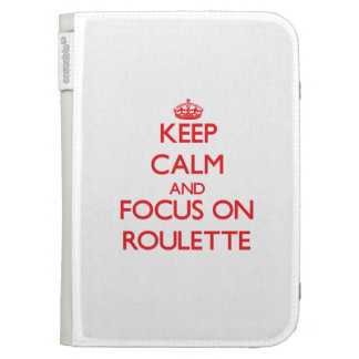 Keep Calm and focus on Roulette Kindle Covers