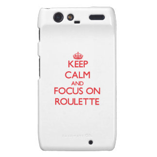 Keep Calm and focus on Roulette Droid RAZR Cases