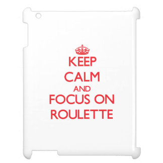 Keep Calm and focus on Roulette Cover For The iPad