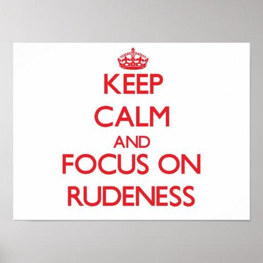 Keep Calm and focus on Rudeness Print