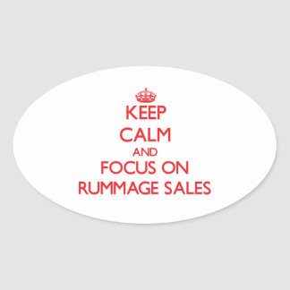 Keep Calm and focus on Rummage Sales Oval Stickers