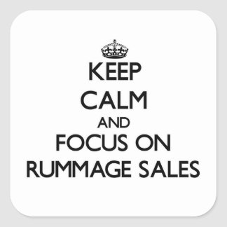 Keep Calm and focus on Rummage Sales Square Sticker