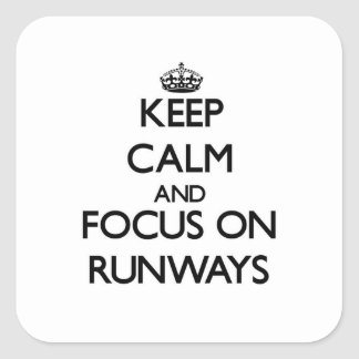 Keep Calm and focus on Runways Square Sticker