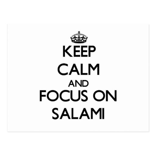 Keep Calm and focus on Salami Post Card