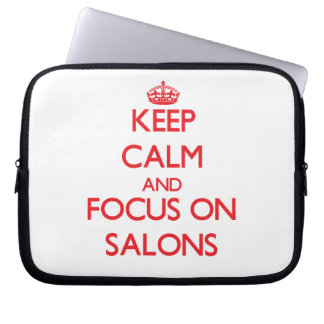 Keep Calm and focus on Salons Computer Sleeves