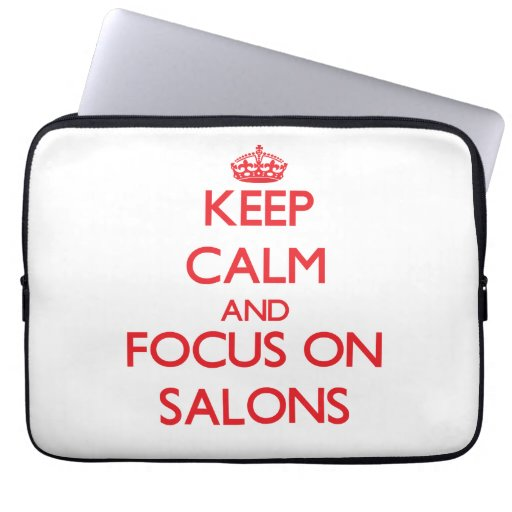 Keep Calm and focus on Salons Laptop Sleeves