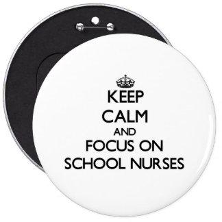 Keep Calm and focus on School Nurses Buttons