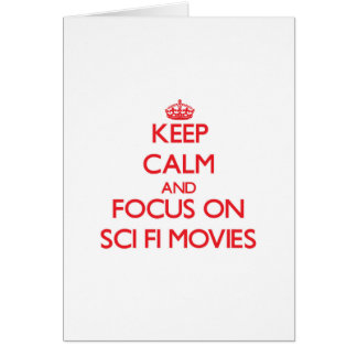 Keep Calm and focus on Sci-Fi Movies Greeting Card