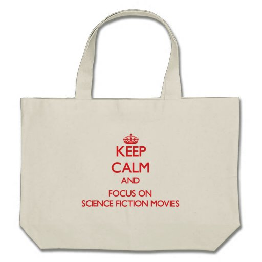 Keep Calm and focus on Science Fiction Movies Tote Bags