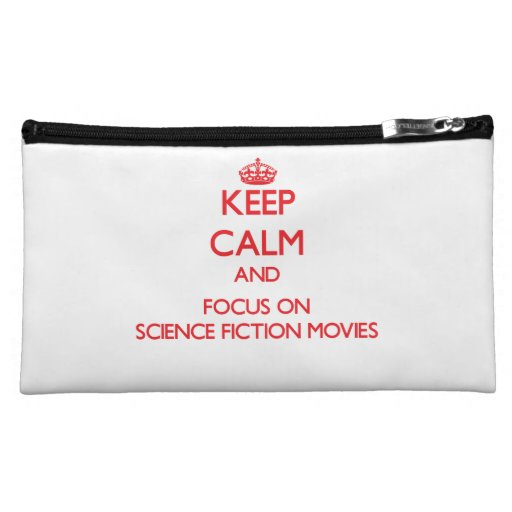 Keep Calm and focus on Science Fiction Movies Cosmetic Bag