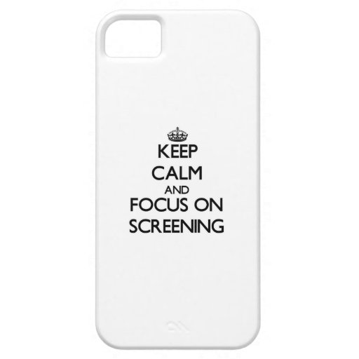 Keep Calm and focus on Screening iPhone 5 Case
