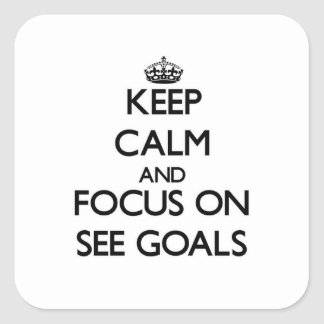 Keep Calm and focus on See Goals Sticker