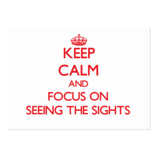 Keep Calm and focus on Seeing The Sights Business Cards