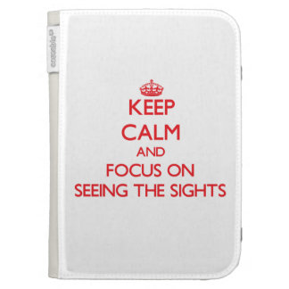 Keep Calm and focus on Seeing The Sights Kindle 3G Cover