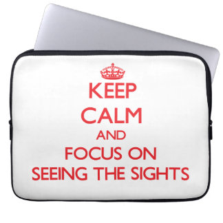 Keep Calm and focus on Seeing The Sights Computer Sleeve
