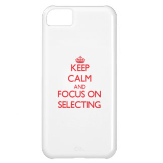 Keep Calm and focus on Selecting iPhone 5C Cases