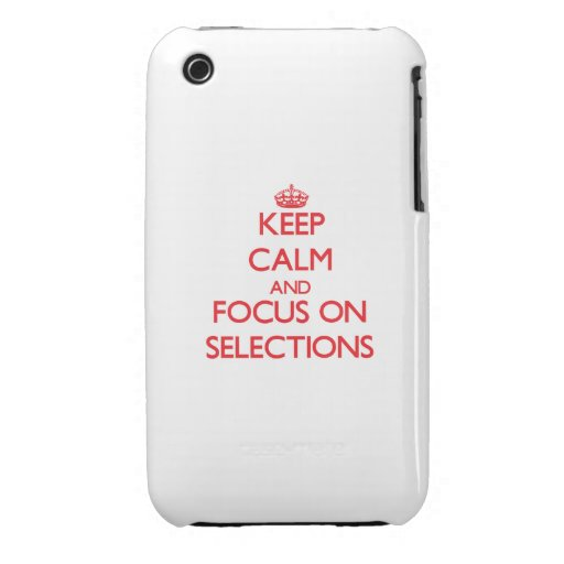 Keep Calm and focus on Selections iPhone 3 Case