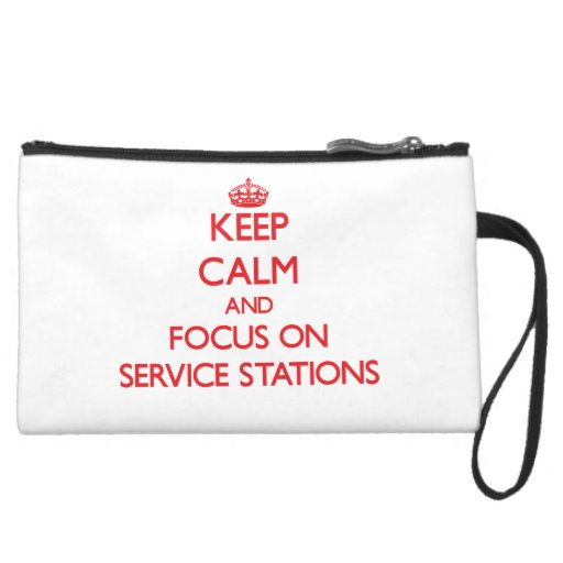 Keep Calm and focus on Service Stations Wristlet
